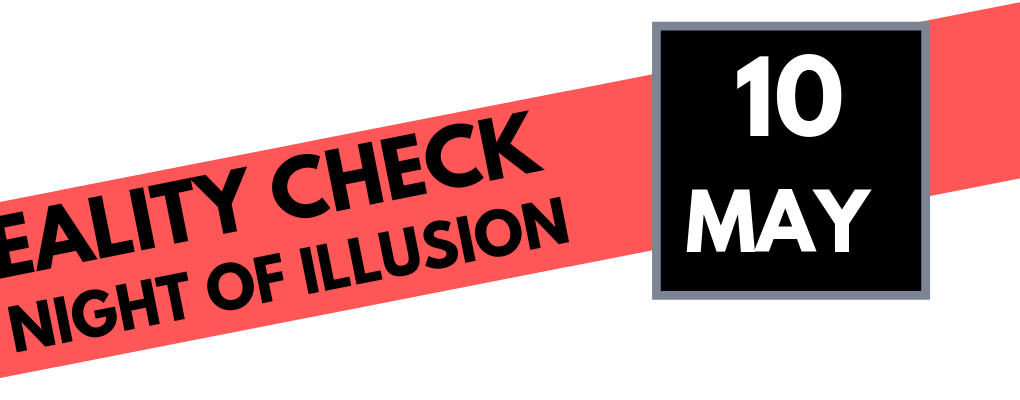 Reality Check: A Night of Illusion